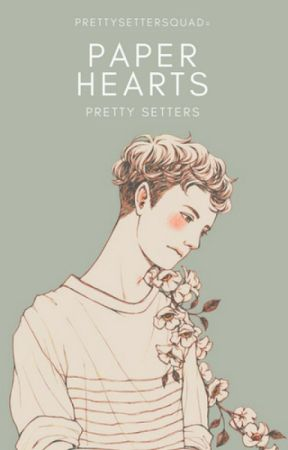 paper hearts » drabbles by prettysettersquad-