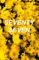 SEVENTY SEVEN by _seraphic_