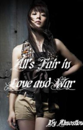 Alls Fair In Love and War by almostlover