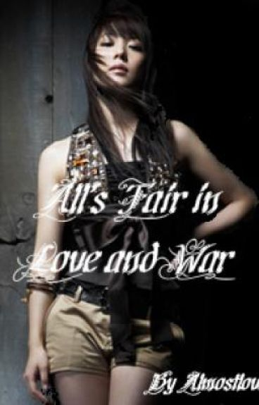 Alls Fair In Love and War