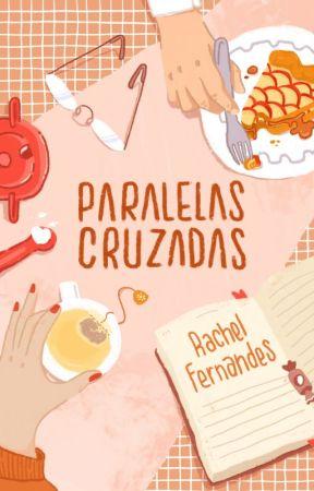 Paralelas Cruzadas   ✓ by rachelffernandes