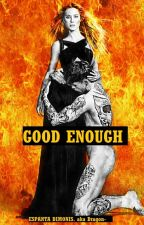 Suficientemente buena/Good Enough by EspantaDimonis