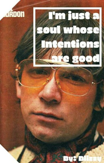 I'm Just a Soul Whose Intentions Are Good (Eric Burdon X Reader) ✔