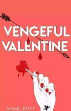 Vengeful Valentine by Anime_Kitty