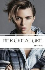 Her Creature by missesGXG