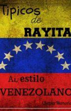 Típicos de Rayita al estilo Venezolano by chaptermemories