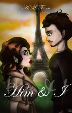 Him & I - Tome 1 by AMFuoco