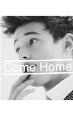 Come Home (Cameron Dallas Fanfic) by MixedUpAndConfused