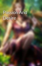 Passion And Desire by chinaangel