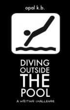 Diving Outside The Pool: A Writing Challenge by pathfinders