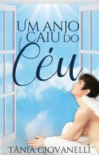 Um anjo caiu do céu (Degustação) by TaniaVGiovanelliTB1