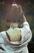 She's Got A Bad Reputation  by izzwatt