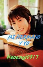 "MI HERMANO Y YO ""segunda y tercera temporada "" by Heoanyi0317"