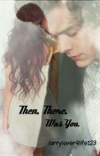 Then there was you ...<3 - [Harry Styles] by lordfowler98