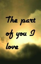 The part of you I love by 3secondsofcalum