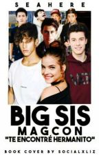 Big Sis → Magcon  by seahere