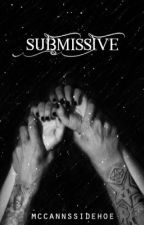 submissive | jastin by mccannssidehoe