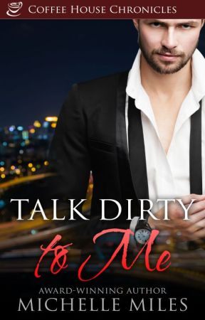 Talk Dirty to Me by MichelleMiles143