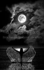 A Mermaids Tale (Editing) by NinnyBee02