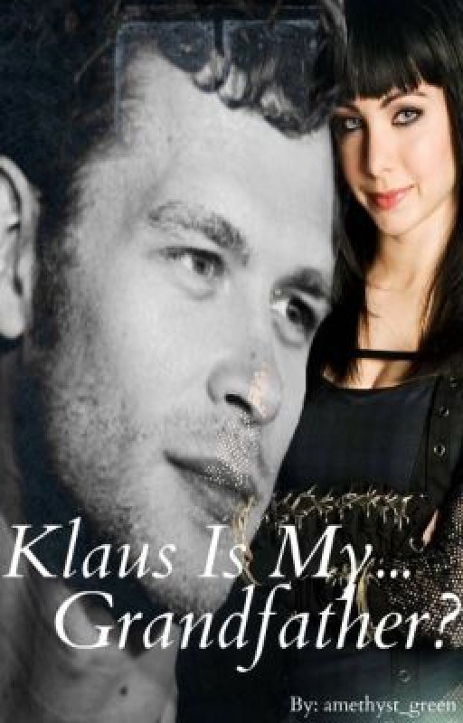 Klaus is my grandfather (the vampire diaries fan fiction) by amethyst_green