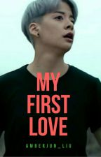 MY FIRST LOVE by amberjun_liu