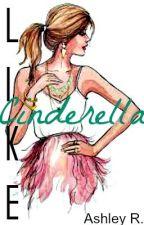 Like Cinderella by HaRdCoRe_InNoCeNcE