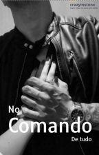 No Comando De Tudo by crazyinstone
