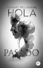 Hola,  Pasado #wattys2018 by Vicvv30