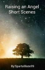 Raising an Angel - Short Scenes by SpartaBlaze99