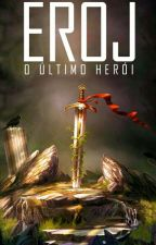 EROJ - O último herói by Yamushe