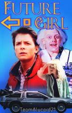 Future Girl⇤ | Marty McFly X Reader by TeamAlucard21
