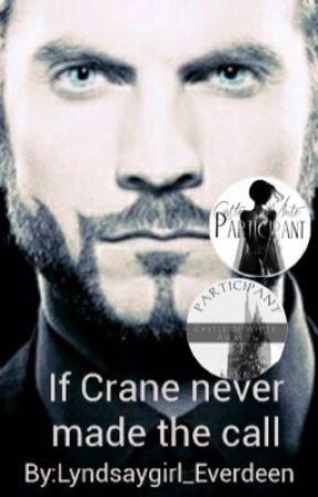 If Crane Never Made The Call by Lyndsaygirl_Everdeen