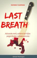 Last Breath (último aliento) by Sam2608M3ND32
