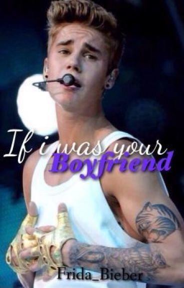 if I was your boyfriend - Frida_Bieber - Wattpad