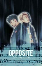 OPPOSITE (let's sing a song)  by salals