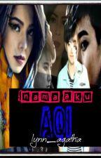 Nama Aku Aqi [GXG] by lynn_agatha