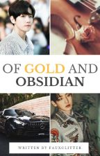 Of Gold and Obsidian || ChanBaek by dearhyunee