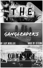 The Gangleader's Other Half by Lazy_Nerd_Life