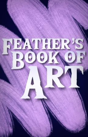 Feather's Book of Art by featherfrost_