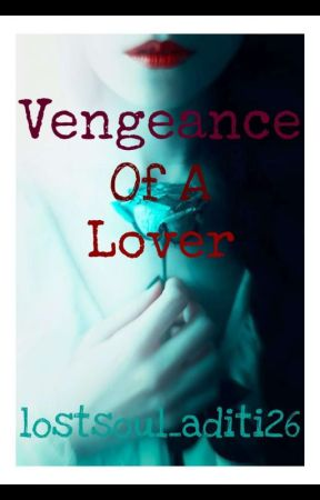 The Vengeance Of A Lover: A Taboo by lostsoul_aditi26