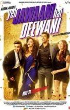 Yeh Jawaani Hai Deewani by unicorn_blue