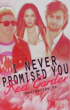 I Never Promised You Red Garden (Bad Boy.) by imagination_xx
