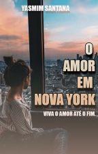 O Amor Em Nova York by yasmimSan12tana