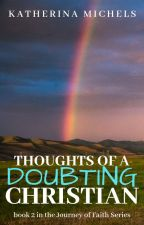 Thoughts of a Doubting Christian ✓ by Katherina_Michels