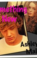 Something New (1D Fanfic) by Ashley1DMalik