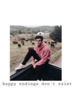 happy endings don't exist : e.d by badreplive