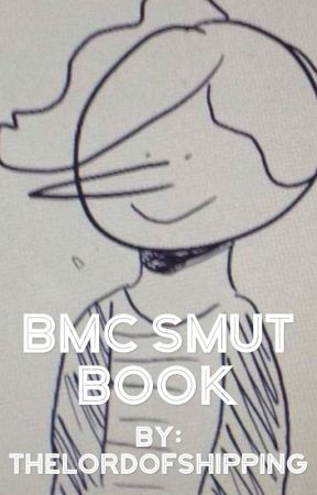 BMC Smut Book by TheLordOfShipping