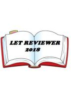 LET REVIEWER 2018 by arjhinsapphire