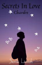 Secrets In Love: Chardre (Sierra Lavish) by Sierra_Lavish