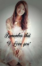 """Remember that """" I Love You"""" by latifah_ika"""